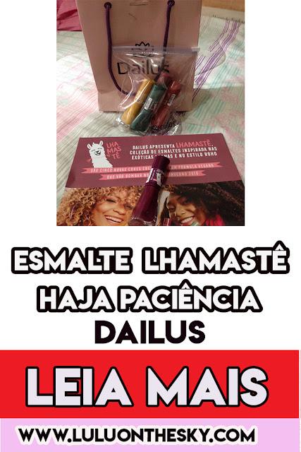 Esmalte Dailus Lhamastê Haja Paciência é a minha unha da semana