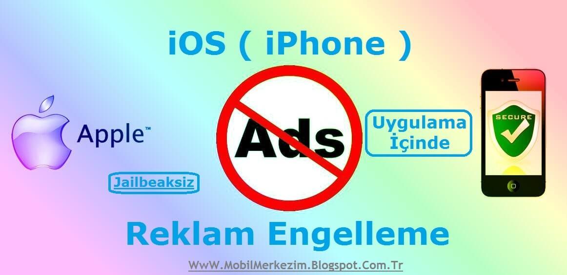 iOS'da Uygulama İçi Dahil Tüm Reklamları Engelleme ( Jailbreaksiz )