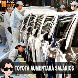Pocket Hobby - www.pockethobby.com - Toyota Aumentará Salários no Japão.jpg
