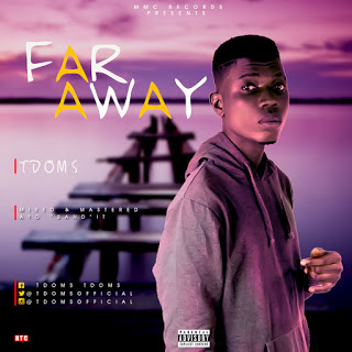"Tdoms - Far Away (Prod by Ayo ""Band"" it)"
