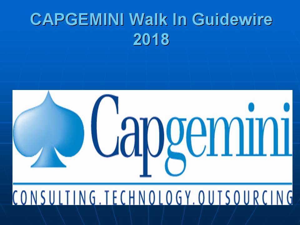 Capgemini Walk In Guidewire 2018 At Hyderabad Chennai On 14th July