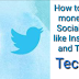 How to make money with Social media like Instagram and Twitter.