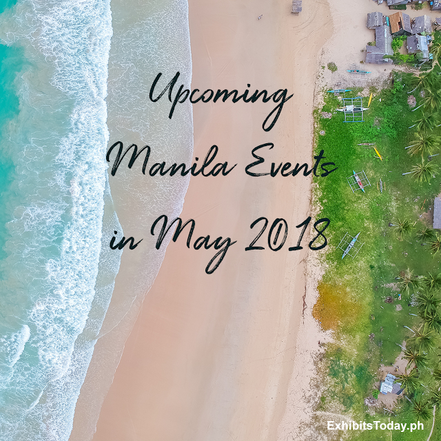 Upcoming Manila Events in May 2018