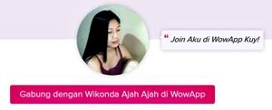 Gabung dengan Wikonda Ajah Ajah di WowApp