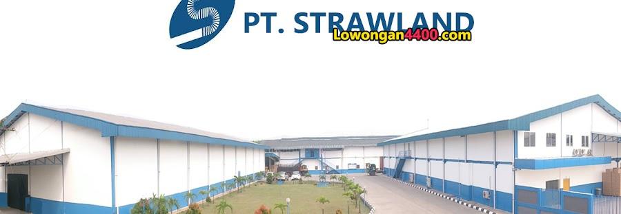 Lowongan Kerja PT. Strawland Cikupa Tangerang