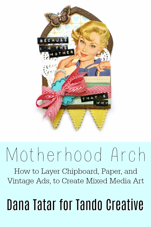 Retro Motherhood Chipboard Arch by Dana Tatar for Tando Creative