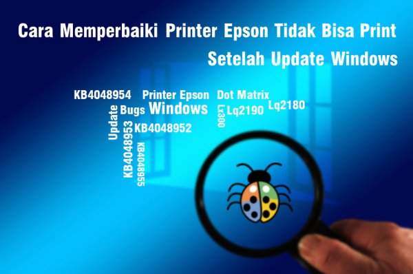 Printer Dot Matrix Tidak Bisa Print Setelah Windows Update, Error Print Epson Dot Matrix