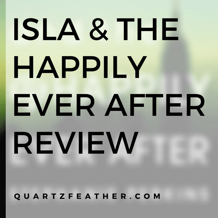 Isla and the Happily Ever After By Stephanie Perkins Review