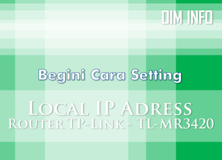 Setting Local IP Pada Router TP-Link Model TL-MR3420