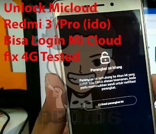 How to Unlock Redmi 3 / Pro (ido) Micloud Can Login Mi Cloud fix 4G