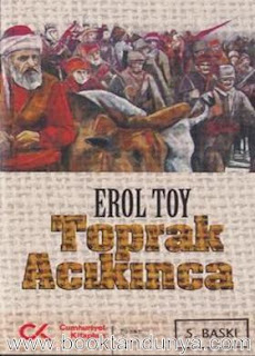 Erol Toy - Toprak Acıkınca Cilt 2