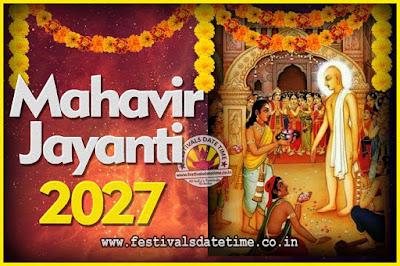 2027 Mahavir Jayanti Date and Time, 2027 Mahavir Jayanti Calendar