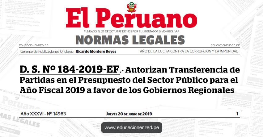 D. S. Nº 184-2019-EF - Autorizan Transferencia de Partidas en el Presupuesto del Sector Público para el Año Fiscal 2019 a favor de los Gobiernos Regionales