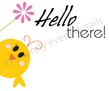 hello there, easter chick, birthday chick, yellow chick, happy birthday chick