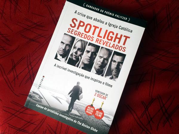 resenha livro Spotlight Segredos Revelados