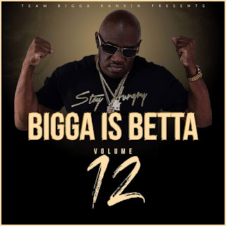 New Music Alert, Bigga Is Betta Vol.12, Hosted by Bigga Rankin, Hip Hop Everything, Mixtape Premiere, Team Bigga Rankin, Promo Vatican, Cool Running DJs,