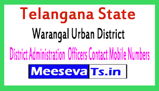 Warngal Urban District Administration  Officers Contact Mobile Numbers In Telangana State