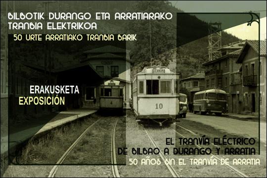 El Tranvía Eléctrico de Bilbao a Durango y Arratia. 50 años sin el Tranvía de Arratia