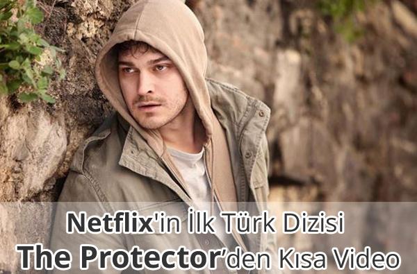 Netflix'in İlk Türk Dizisi The Protector