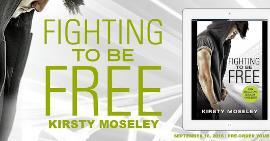 Cover Reveal --> Fighting To Be Free by Kirsty Moseley