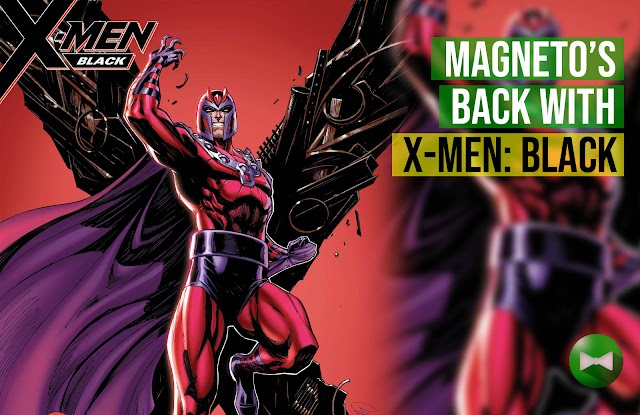 "Back in Black: Magneto to lead his own ""colored"" X-Men team via X-Men Black"
