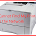 I Cannot Find My Printer on the Network