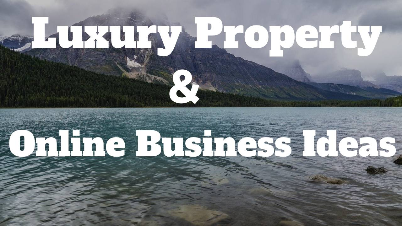 Luxury property Online business idea