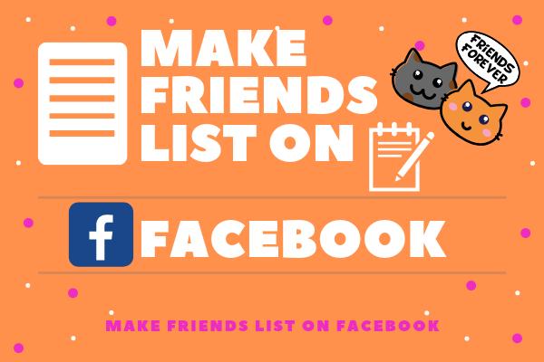 Make Friends List On Facebook