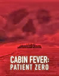 Capa do Filme Cabin Fever 3 Patient Zero