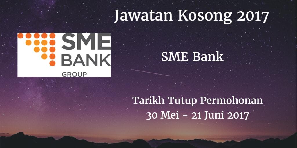Jawatan Kosong SME Bank 30 Mei - 21 Juni 2017