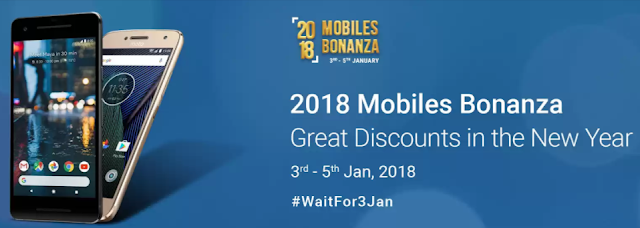 Flipkart announces Mobile Bonanza 2018- New year Sale Intrigue (3rd-5th Jan) 1