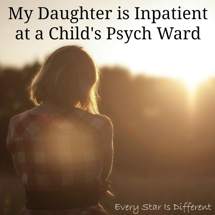 My Daughter is inpatient at a Children's Psych Ward
