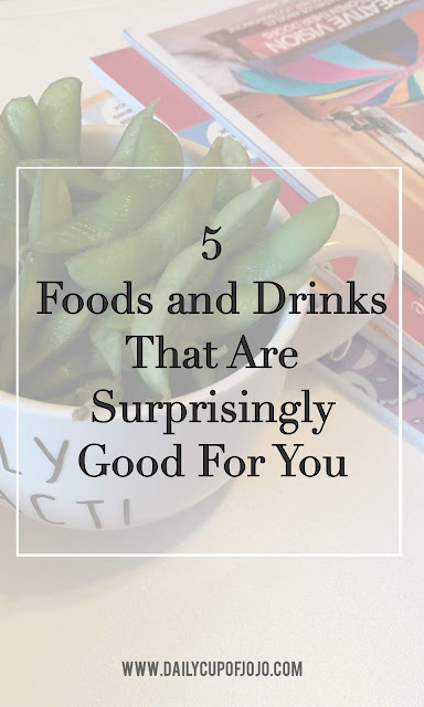 5 Foods and Drinks That Are Surprisingly Good For You