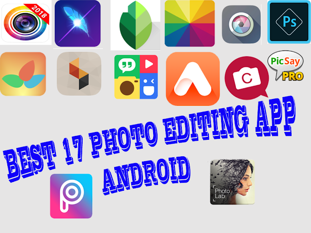 17 Best Photo Editing Apps For Android