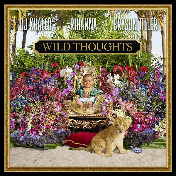 DJ Khaled - Wild Thoughts (feat. Rihanna & Bryson Tiller) - Single Cover