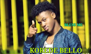 "New Music :Korede Bello – ""Bless Me"""