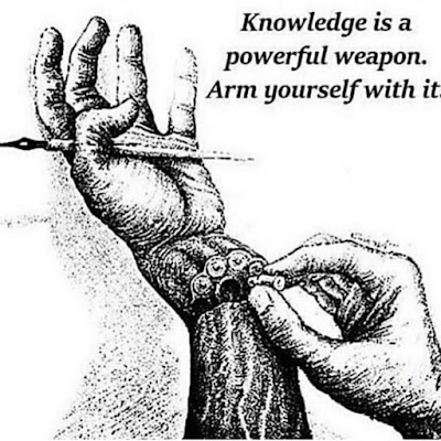 ARM YOURSELF WITH KNOWLEDE