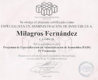 ¿ Porqué comprar-alquilar con Milagros Fernandez?   Camara Inmobiliaria Metropolitana le otorga el presente certificado como ESPECIALISTA EN ADMINISTRACIÓN DE INMUEBLES A Milagros Fernandez S Milagros Fernandez Sanchez por su participación en el PROGRAMA DE ESPECIALIZACIÓN EN ADMINISTRACIÓN DE INMUEBLES (PADI) IV PROMOCIÓN #febrero 2019 - #Afiliada Camara Inmobiliaria de Metropolitana. Otro logro mas que tengo gracias a mi esposo que me ayudo y apoyo, mis hermanas,#familia, mis compañeros de estudios (PADI), profesores, personal de la Camara #Inmobiliaria y hicieron mi #sueñorealidad, a pesar de mi ACV LO LOGRE. Si cree en Dios, Virgen Milagrosa y todos los ángeles puede lograr muchas cosas. AGRADECIDA DE TODOS USTEDES ..GRACIAS GRACIAS GRACIAS.