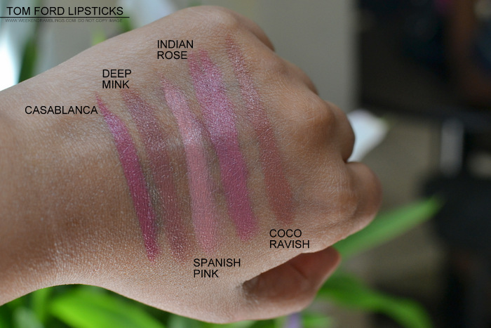 Tom Ford Lipsticks Swatches Casablanca Deep Mink Spanish Pink Indian Rose Coco Ravish indian beauty makeup blog