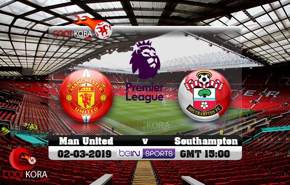 مشاهدة مباراة مانشستر يونايتد وساوثهامبتون اليوم 2-3-2019 في الدوري الإنجليزي