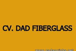 Lowongan Kerja Padang Desember 2017: CV. DAD Fiberglass
