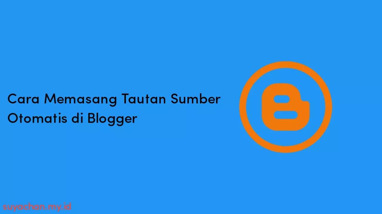 Cara Memasang Tautan Sumber Otomatis di Blogger