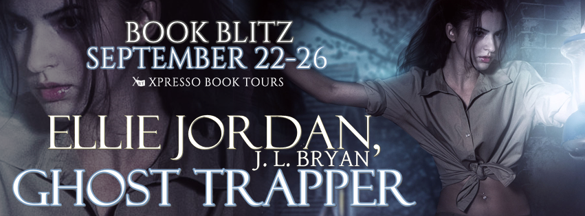 Book Blitz: Ellie Jordan, Ghost Trapper by J.L Bryan with Guest Post & Giveaway!
