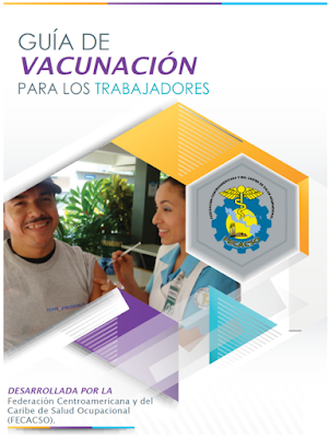 Federación Centroamericana y del Caribe de Salud Ocupacional,  (FECACSO),  Guía de Vacunación, Trabajadores