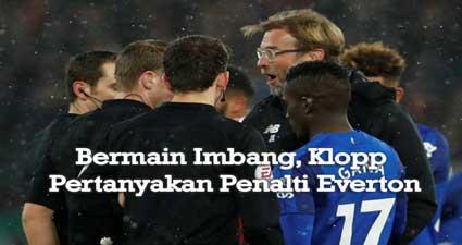 Bermain Imbang, Klopp Pertanyakan Penalti Everton