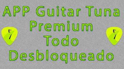 APP Guitar Tuna afinador de cuerdas android Guitarra, Bajo, Violín, etc