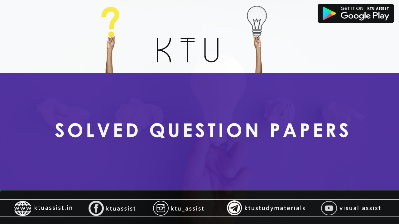 KTU SOLVED QUESTION PAPERS - KTU ASSIST