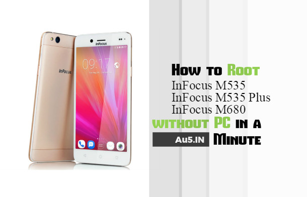 How to Root Infocus M535/M535 Plus/M680 without PC in a Minute