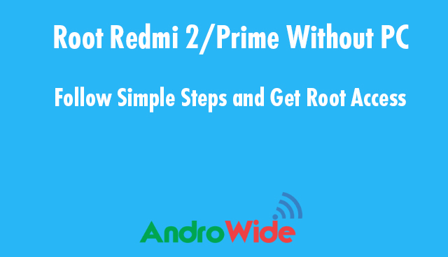 here is the simple step to root redmi 2 without pc