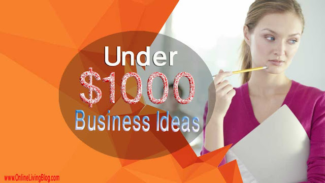 10 Super-Low Cost Business Ideas You Can Start Under $1,000